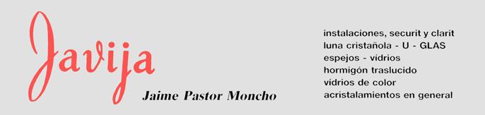 Jaime Pastor Moncho. Javija. Mi padre.